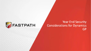 Year_End_Considerations_for_Dynamics_GP_by_Fastpath_First_Frame