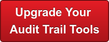Upgrade Your  Audit Trail Tools